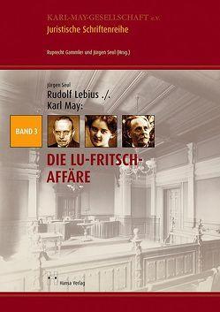 Rudolf Lebius ./. Karl May – Die Lu-Fritsch-Affäre von Seul,  Jürgen