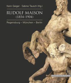 Rudolf Maison (1854 – 1904) von Geiger,  Karin, Tausch,  Sabine