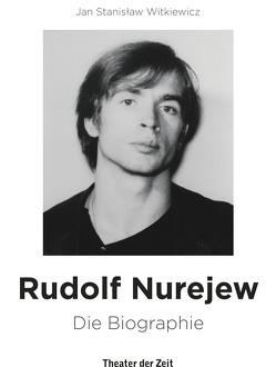 Rudolf Nurejew von Witkiewicz,  Jan Stanislaw
