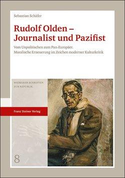 Rudolf Olden – Journalist und Pazifist von Schaefer,  Sebastian