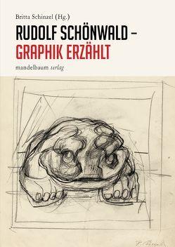 Rudolf Schönwald – Graphik erzählt von Schinzel,  Britta