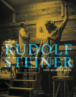 Rudolf Steiner 1861 – 1925 von Albert,  Vinzens, Hoffmann,  David Marc, Nana,  Badenberg, Widmer,  Stephan