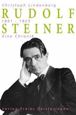 Rudolf Steiner – Eine Chronik von Lindenberg,  Christoph