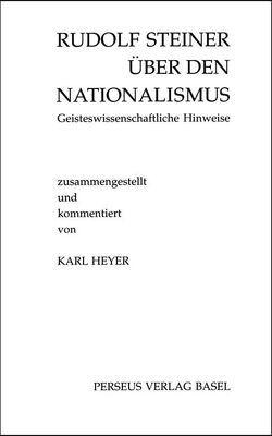 Rudolf Steiner über den Nationalismus von Heyer,  Karl, Reuveni,  Amnon
