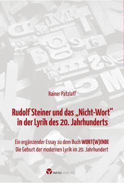 """Rudolf Steiner und das """"Nicht-Wort"""" in der Lyrik des 20. Jahrhunderts von Patzlaff,  Rainer"""