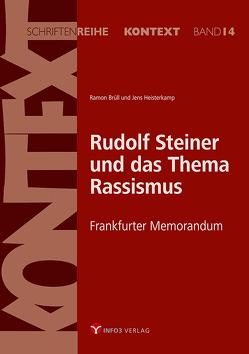 Rudolf Steiner und das Thema Rassismus von Brüll,  Ramon, Heisterkamp,  Jens