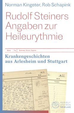 Rudolf Steiners Angaben zur Heileurythmie von Kingeter,  Norman, Schapink,  Rob