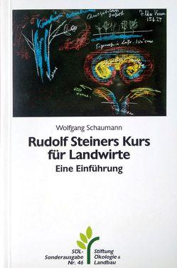 Rudolf Steiners Kurs für Landwirte von Schaumann,  Wolfgang