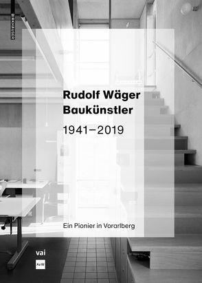 Rudolf Wäger Baukünstler 1941–2019 von Az W – Architekturzentrum Wien, VAI Vorarlberger Architektur Institut