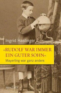 """""""Rudolf war immer ein guter Sohn"""" von Haslinger,  Ingrid"""