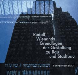 Rudolf Wienands Grundlagen der Gestaltung zu Bau und Stadtbau von WIENANDS