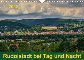 Rudolstadt bei Tag und Nacht (Wandkalender 2018 DIN A4 quer) von Wenk,  Michael