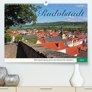 Rudolstadt – Mein Spaziergang durch den historischen Stadtkern (Premium, hochwertiger DIN A2 Wandkalender 2021, Kunstdruck in Hochglanz) von Thiem-Eberitsch,  Jana