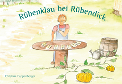 Rübenklau bei Rübendick von Pappenberger,  Christine