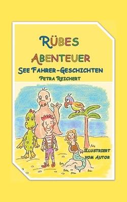 Rübes Abenteuer von Reichert,  Petra
