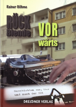 Rück-Blende vorwärts von Böhme,  Rainer