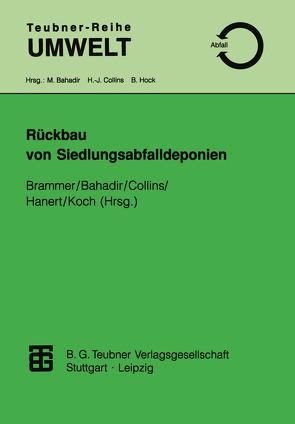 Rückbau von Siedlungsabfalldeponien von Bahadir,  Müfit, Brammer,  Friederike, Collins,  Hans-Jürgen, Hanert,  Helmut, Koch,  Eckart
