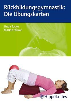 Rückbildungsgymnastik: Die Übungskarten von Stüwe,  Marion, Tacke,  Linda