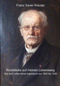 Rückblicke auf meinen Lebensweg von Kreuter,  Franz Xaver, Kreuter,  Gerhard