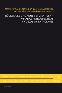 Rückblicke und neue Perspektiven – Miradas retrospectivas y nuevas orientaciones von Fernández Bueno,  Marta, Llamas Ubieto,  Miriam, Sánchez Hernández,  Paloma