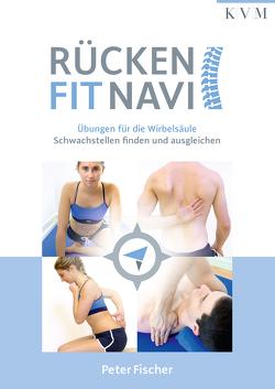 Rücken-Fit-Navi von Fischer,  Peter