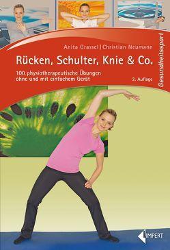 Rücken, Schulter, Knie & Co. von Grassel,  Anita, Neumann,  Christian