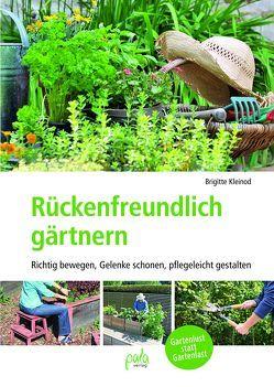 Rückenfreundlich gärtnern von Kleinod,  Brigitte