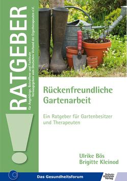 Rückenfreundliche Gartenarbeit von Bös,  Ulrike, Kleinod,  Brigitte