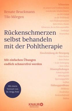 Rückenschmerzen selbst behandeln mit der Pohltherapie von Bruckmann,  Renate, Mörgen,  Tilo