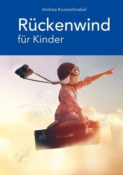 Rückenwind für Kinder von Krumschnabel,  Andrea