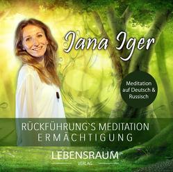 Rückführungs Meditation von Iger,  Jana