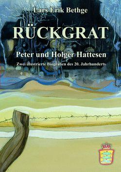 RÜCKGRAT – Peter und Holger Hattesen von Bethge,  Lars Erik