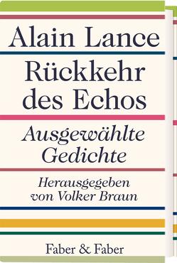 Rückkehr des Echos (limitierte Vorzugsausgabe) von Braun,  Volker, Lance,  Alain