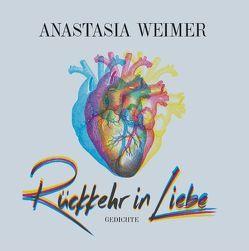 Rückkehr in Liebe von Weimer,  Anastasia