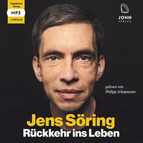 Rückkehr ins Leben: Mein erstes Jahr in Freiheit nach 33 Jahren Haft von Schepmann,  Philipp, Söring,  Jens