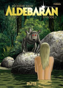 Rückkehr nach Aldebaran. Band 3 von Léo