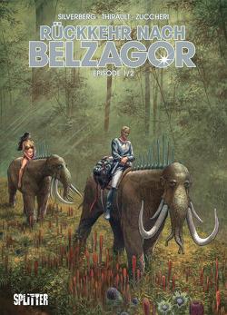 Rückkehr nach Belzagor. Band 1 von Silverberg,  Robert, Thirault,  Philippe, Zuccheri,  Laura