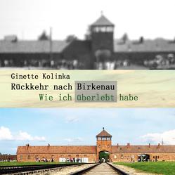 Rückkehr nach Birkenau von Denis,  Nicola, Kolinka,  Ginette, Von Maydell,  Sabine