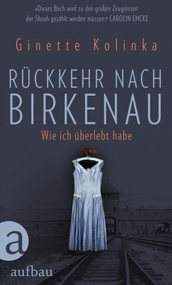 Rückkehr nach Birkenau von Denis,  Nicola, Kolinka,  Ginette, Ruggieri,  Marion