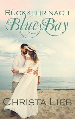 Rückkehr nach Blue Bay von Lieb,  Christa