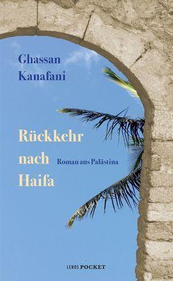 Rückkehr nach Haifa von Fähndrich,  Hartmut, Kanafani,  Ghassan