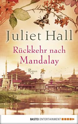 Rückkehr nach Mandalay von Hall,  Juliet, Röhl,  Barbara