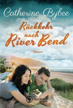 Rückkehr nach River Bend von Bybee,  Catherine, von der Mark,  Stephanie