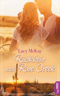 Rückkehr nach Rose Creek von McKay,  Lucy