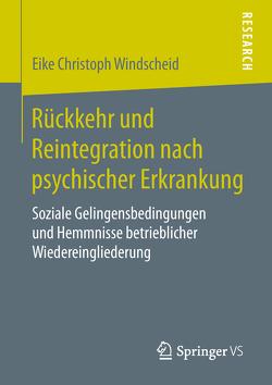 Rückkehr und Reintegration nach psychischer Erkrankung von Windscheid,  Eike Christoph