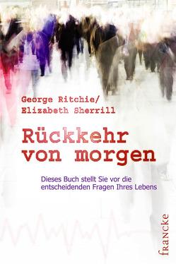 Rückkehr von morgen von Brandt,  Konrad, Moody,  Raymond A, Ritchie,  George G, Sherrill,  Elizabeth