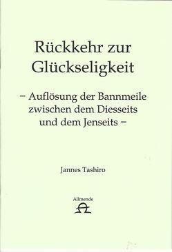 Rückkehr zur Glückseligkeit von Tashiro,  Jannes