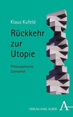 Rückkehr zur Utopie von Geißler,  Heiner, Grosser,  Alfred, Kufeld,  Klaus, Liessmann,  Konrad Paul, Terkessidis,  Mark, Wagenknecht,  Sahra
