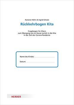 Rückkehrbogen Kita von Höhn,  Kariane, Schulz,  Ingrid Elisabeth