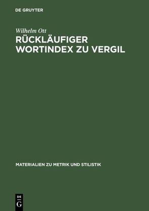Rückläufiger Wortindex zu Vergil von Ott,  Wilhelm